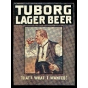 Tuborg Lager Beer That's what I wanted ! (Biertrinker)
