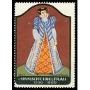 Frauentrachten 06 Spanische Edelfrau 1550 - 1600