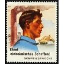 Schweizer Woche Ehreteinheimisches Schaffen !