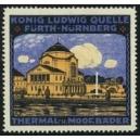 König Ludwig Quelle Fürth-Nürnberg Thermal- u. Moorbäder