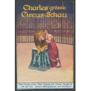 Charles grösste Circus-Schau ... (WK 09)
