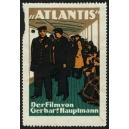 Atlantis Der Film von Gerhart Hauptmann (WK 01)